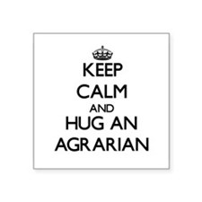 Keep Calm and Hug an Agrarian Sticker