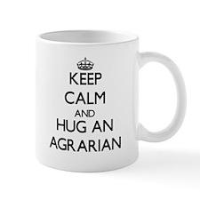Keep Calm and Hug an Agrarian Mugs