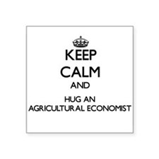 Keep Calm and Hug an Agricultural Economist Sticke