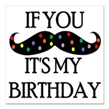"If you mustache...it's m Square Car Magnet 3"" x 3"""