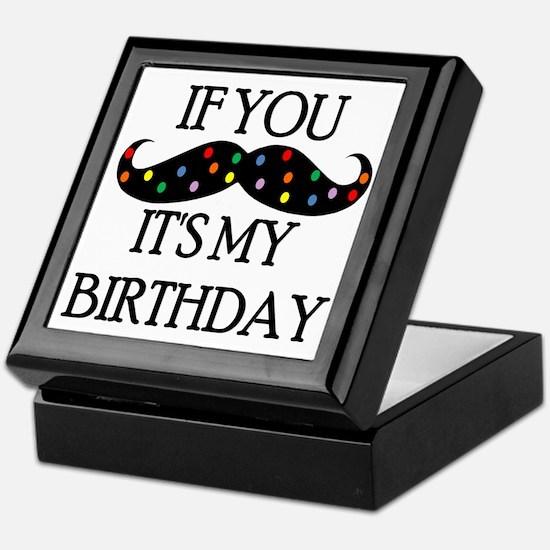 If you mustache...it's my birthday Keepsake Box