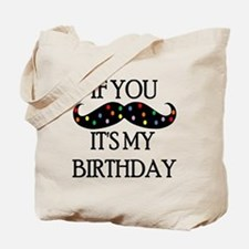 If you mustache...it's my birthday Tote Bag