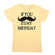 If you mustache...it's my birthday Girl's Tee