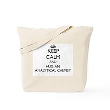 Keep Calm and Hug an Analytical Chemist Tote Bag