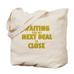 Waiting For my Next Deal to C Tote Bag