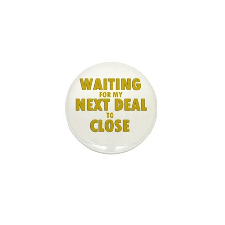Waiting For my Next Deal to C Mini Button (10 pack