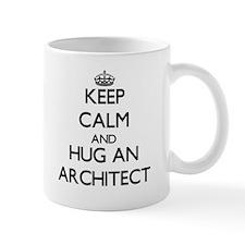 Keep Calm and Hug an Architect Mugs