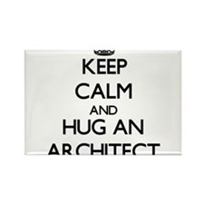 Keep Calm and Hug an Architect Magnets