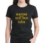 Waiting For my Next Deal to C Women's Dark T-Shirt