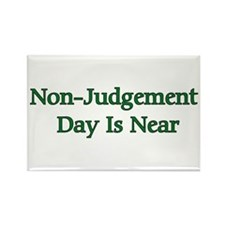 Non-Judgement Day Is Near Rectangle Magnet