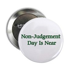 """Non-Judgement Day Is Near 2.25"""" Button (100 pack)"""