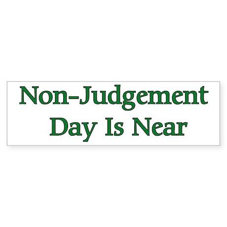Non-Judgement Day Is Near Bumper Sticker