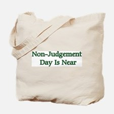 Non-Judgement Day Is Near Tote Bag