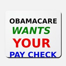 Obamacare Wants Your Paycheck Mousepad