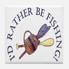 I'd Rather Be Fishing! Tile Coaster