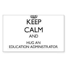 Keep Calm and Hug an Education Administrator Stick