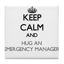 Keep Calm and Hug an Emergency Manager Tile Coaste