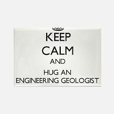 Keep Calm and Hug an Engineering Geologist Magnets