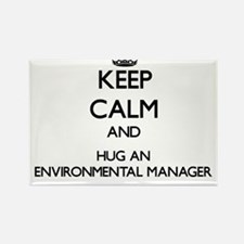 Keep Calm and Hug an Environmental Manager Magnets