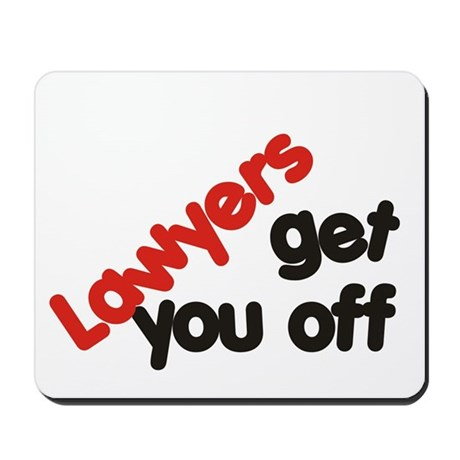 Lawyers get you off Mousepad