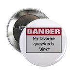 "DANGER: Why? 2.25"" Button (10 pack)"
