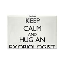 Keep Calm and Hug an Exobiologist Magnets