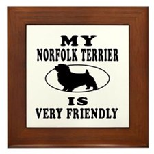 My Norfolk Terrier Is Very Friendly Framed Tile