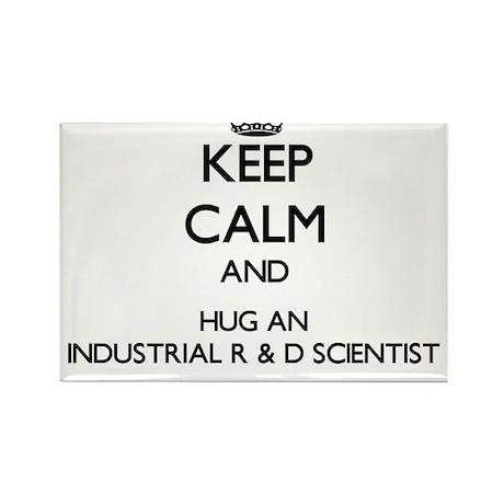 Keep Calm and Hug an Industrial R & D Scientist Ma