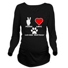 Peace Love Labrador Retriever Long Sleeve Maternit