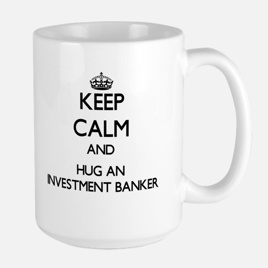 Keep Calm and Hug an Investment Banker Mugs