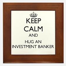 Keep Calm and Hug an Investment Banker Framed Tile