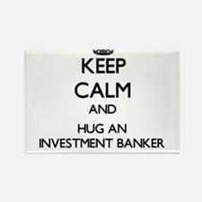 Keep Calm and Hug an Investment Banker Magnets
