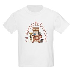 I'd Rather Be Cooking! Kids T-Shirt