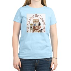 I'd Rather Be Cooking! T-Shirt