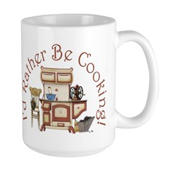 I'd Rather Be Cooking! Mug