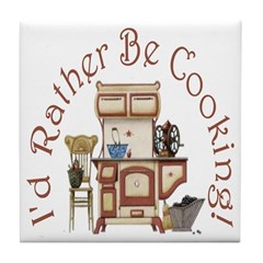 I'd Rather Be Cooking! Tile Coaster