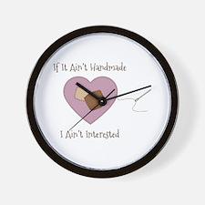 If It Aint Handmade I Aint Interested Wall Clock