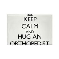 Keep Calm and Hug an Orthopedist Magnets