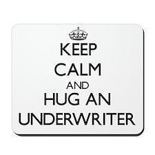 Keep Calm and Hug an Underwriter Mousepad