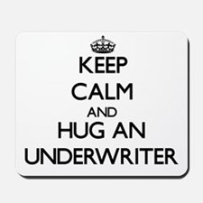 Keep Calm and Hug an Underwriter Mousepad