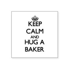 Keep Calm and Hug a Baker Sticker