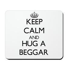 Keep Calm and Hug a Beggar Mousepad