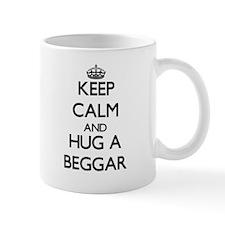 Keep Calm and Hug a Beggar Mugs