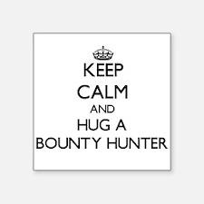 Keep Calm and Hug a Bounty Hunter Sticker