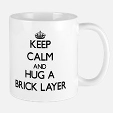 Keep Calm and Hug a Brick Layer Mugs