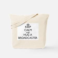 Keep Calm and Hug a Broadcaster Tote Bag