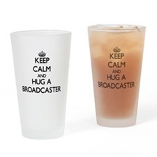 Keep Calm and Hug a Broadcaster Drinking Glass