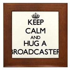 Keep Calm and Hug a Broadcaster Framed Tile