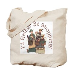 I'd Rather Be Shopping! Tote Bag