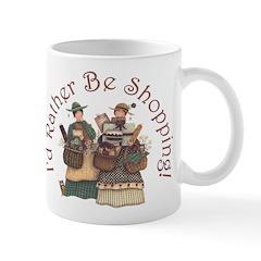 I'd Rather Be Shopping! Mug